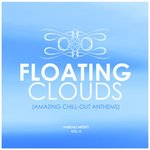 Floating Clouds (Amazing Chill Out Anthems) Vol 4