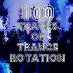 100 Tracks Of Trance Rotation