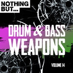 Nothing But... Drum & Bass Weapons Vol 14