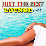 Just The Best Lounge Vol 2