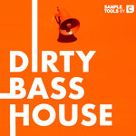 Dirty Bass House (Sample Pack WAV/MIDI)