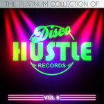 The Platinum Collection Of Disco Hustle Vol 6