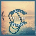 Ibiza Poolside Grooves Vol 9