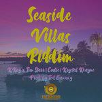 Seaside Villas Riddim