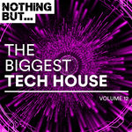 Nothing But... The Biggest Tech House Vol 12