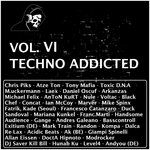 Techno Addicted Vol VI
