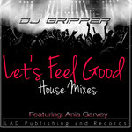 Let's Feel Good (House Mixes)