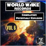 Compilation Potentially Explosive Vol 6 Worldwake Records