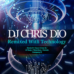 DJ Chris Dio/Remixed With Technology