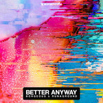 Better Anyway