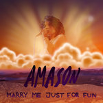 Marry Me Just For Fun