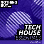 Nothing But... Tech House Essentials Vol 10