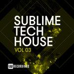 Sublime Tech House Vol 03