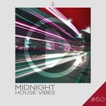 Midnight House Vibes Vol 50