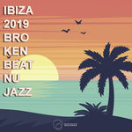 Ibiza 2019 Broken Beat & Nu Jazz