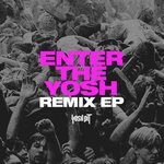 Enter The Yosh Remix EP
