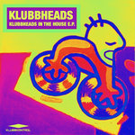 Klubbheads In The House EP