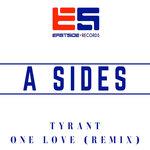 Tyrant/One Love (Remix)