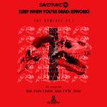 Sleep When You're Dead: Reworks Pt I