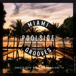 Miami Poolside Grooves Vol 14