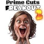 Prime Cuts Freakout 2