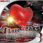 I Love Breaksm Vol 3