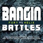 Bangin' Battles - Fury vs Helix