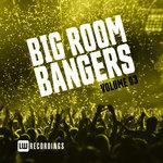 Big Room Bangers Vol 03