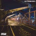 Gotham Eski (Explicit)