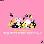 Deep Down Tempo Grooves Vol 2