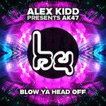 Blow Ya Head Off