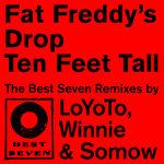Ten Feet Tall (Best Seven Remixes)