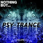 Nothing But... Psy Trance Vol 11