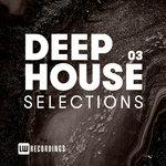Deep House Selections Vol 03