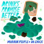 Drinks Promise Better (Remixes)