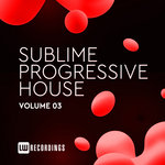 Sublime Progressive House Vol 03