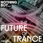 Nothing But... The Future Of Trance Vol 15