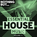 Nothing But... Essential House Music Vol 11