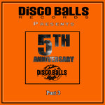 Best Of 5 Years Of Disco Balls Records Part 3