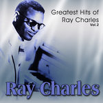 Greatest Hits Of Ray Charles Vol 2