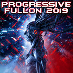 Progressive Fullon 2019 (DJ Mixed)