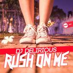 Rush On Me