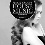 Finest Groovy House Music Vol 41