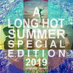A Long Hot Summer Special Edition 2019