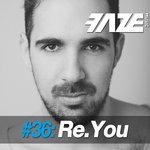 Faze #36: Re.You