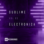 Sublime Electronica Vol 03