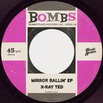 X-Ray Ted: Mirror Ballin' EP