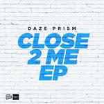 Daze Prism: Close 2 Me