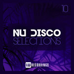 Nu-Disco Selections Vol 10