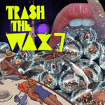 Trash The Wax Vol 7